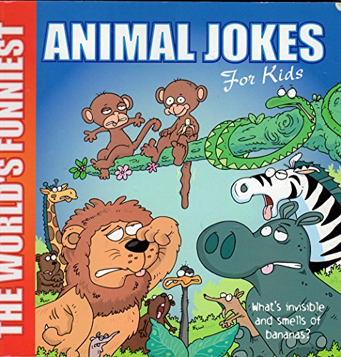 The World's Funniest: Animal Jokes - For Kids