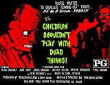 Children Shouldn't Play With Dead Things! - 1972 - Movie Poster