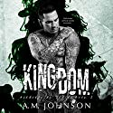 Kingdom: Avenues Ink Series, Book 2 Audiobook by A.M. Johnson Narrated by Rock Engle, Samantha Summers