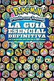 La guía esencial definitiva / Pokemon Deluxe Essential Handbook: Todo lo que necesitas saber sobre mas de 700 pokemon (Pokémon) (Spanish Edition)