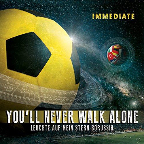 You'll Never Walk Alone / Leuchte auf mein Stern Borussia ...