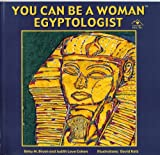 You Can Be a Woman Egyptologist, Betsy M. Bryan and Judith Love Cohen, 1880599104