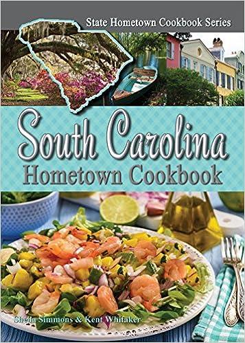 south carolina hometown cookbook state hometown cookbook