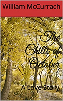 The Chills of October: A Love Story by [McCurrach, William]