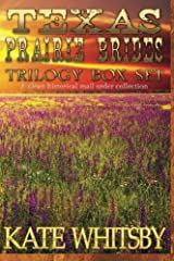 Texas Prairie Brides Trilogy Box Set: A Clean Historical Mail Order collection Paperback