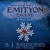 Emityon: Evolve: Seasons of Light, Book 2 | S.J. Saunders