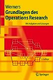 Grundlagen des Operations Research: Mit Aufgaben und Lösungen (Springer-Lehrbuch)