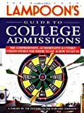 img - for The Harvard Lampoon's Guide to College Admissions: The Comprehensive, Authoritative, and Utterly Useless Source for Where to Go and How to Get in book / textbook / text book
