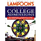 The Harvard Lampoon's Guide to College Admissions: The Comprehensive, Authoritative, and Utterly Useless Source for Where to Go and How to Get in
