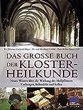 Das große Buch der Klosterheilkunde