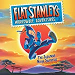 Flat Stanley's Worldwide Adventures #3: The Japanese Ninja Surprise | Jeff Brown