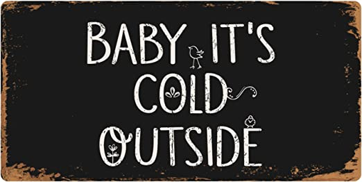 Baby Its Cold Outside Christmas Farmhouse Rustic Wooden Sign 12X6