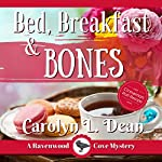 Bed, Breakfast, and Bones: A Ravenwood Cove Cozy Mystery | Carolyn Dean
