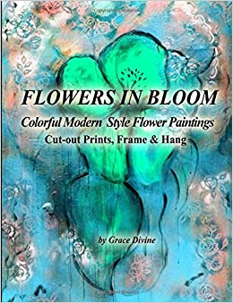 FLOWERS IN BLOOM Colorful Modern Style Flower Paintings Cut-out Prints, Frame and Hang