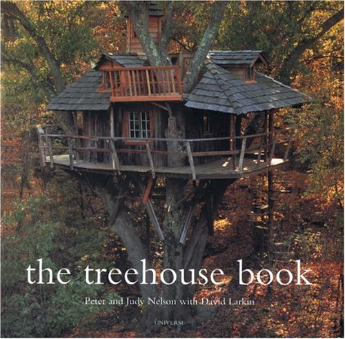 the treehouse book peter nelson david larkin 0787721995975 amazoncom books