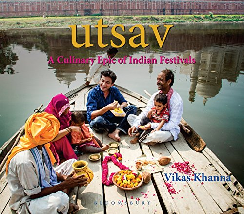UTSAV: A Culinary Epic of Indian Festivals by Vikas Khanna