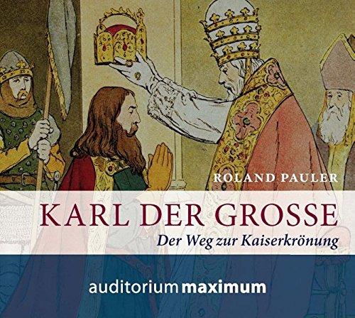 Karl der Große: Der Weg zur Kaiserkrönung