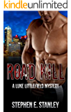 Road Kill: A Luke Littlefield Mystery (The Luke Littlefield Mysteries Book 5)