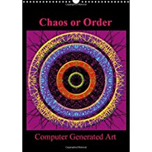 Chaos or Order Computer Generated Art 2018: My Fascination with Geometrical Precision Was the Starting Point for This Project.