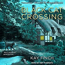 Black Cat Crossing: A Bad Luck Cat Mystery Audiobook by Kay Finch Narrated by Amy Rubinate