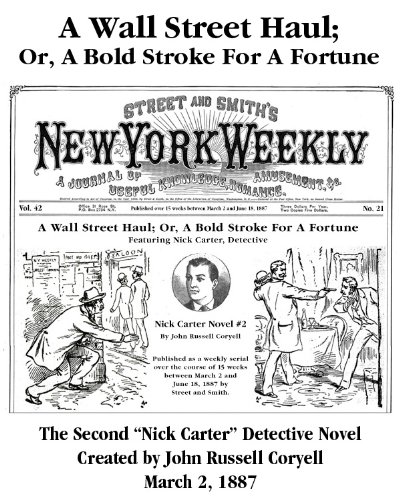 A Wall Street Haul; Or, A Bold Stroke For A Fortune (New York Weekly, Nick Carter Detective Series Book 2) (42 Street, New York)