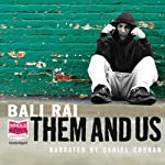 Them and Us | Bali Rai