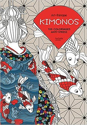 Kimonos 100 Coloriages Anti Stress Pdf Telecharger Ballcymotijohnchoo