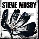 Schwarze Blumen Hörbuch von Steve Mosby Gesprochen von: Frank Schaff