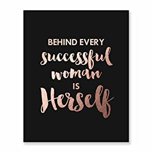 Behind Every Successful Woman Is Herself Rose Gold Foil Print Poster Boss Lady Chic Girly Office Decor Wall Black Art 8 inches x 10 inches B33