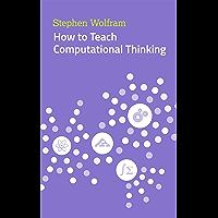 How to Teach Computational Thinking (English Edition)