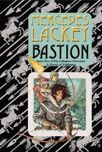 Bastion  Book Five Of The Collegium Chronicles  A Valdemar Novel