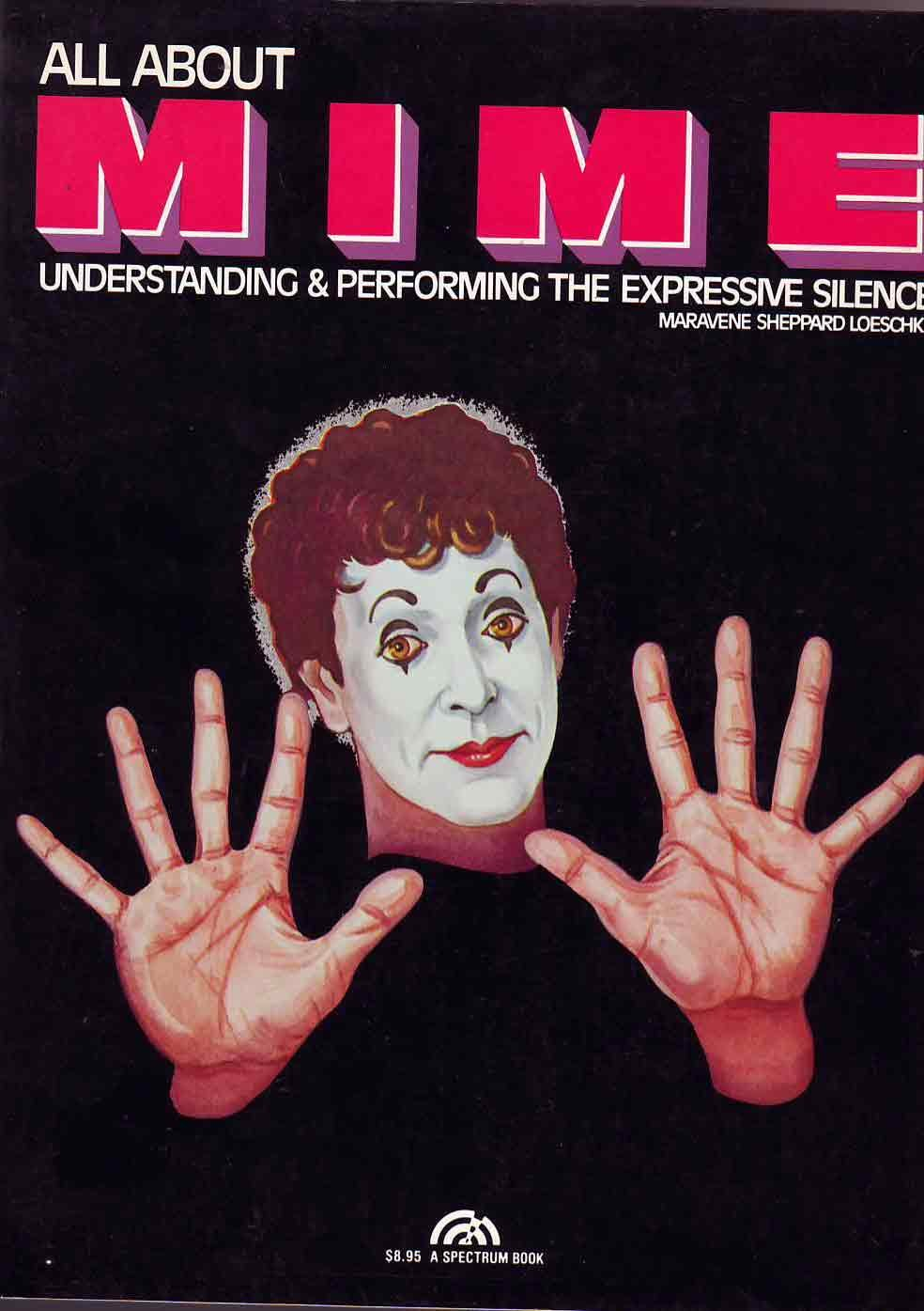 All About Mime: Understanding and Performing the Expressive Silence