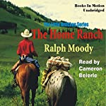 The Home Ranch: Little Britches #3 | Ralph Moody