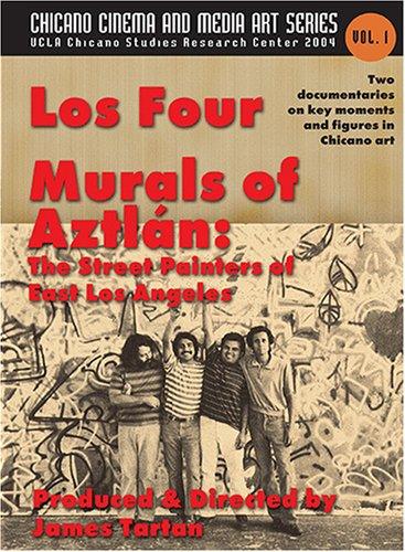 Los Four / Murals of Aztlan: The Street Painters of East Los Angeles -