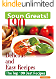 Soup Greats 190 Delicious and Easy Soup Recipes