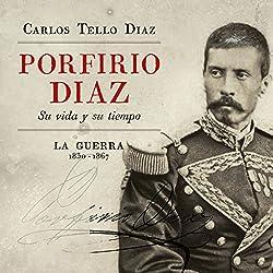 Porfirio Diaz [Spanish Edition]