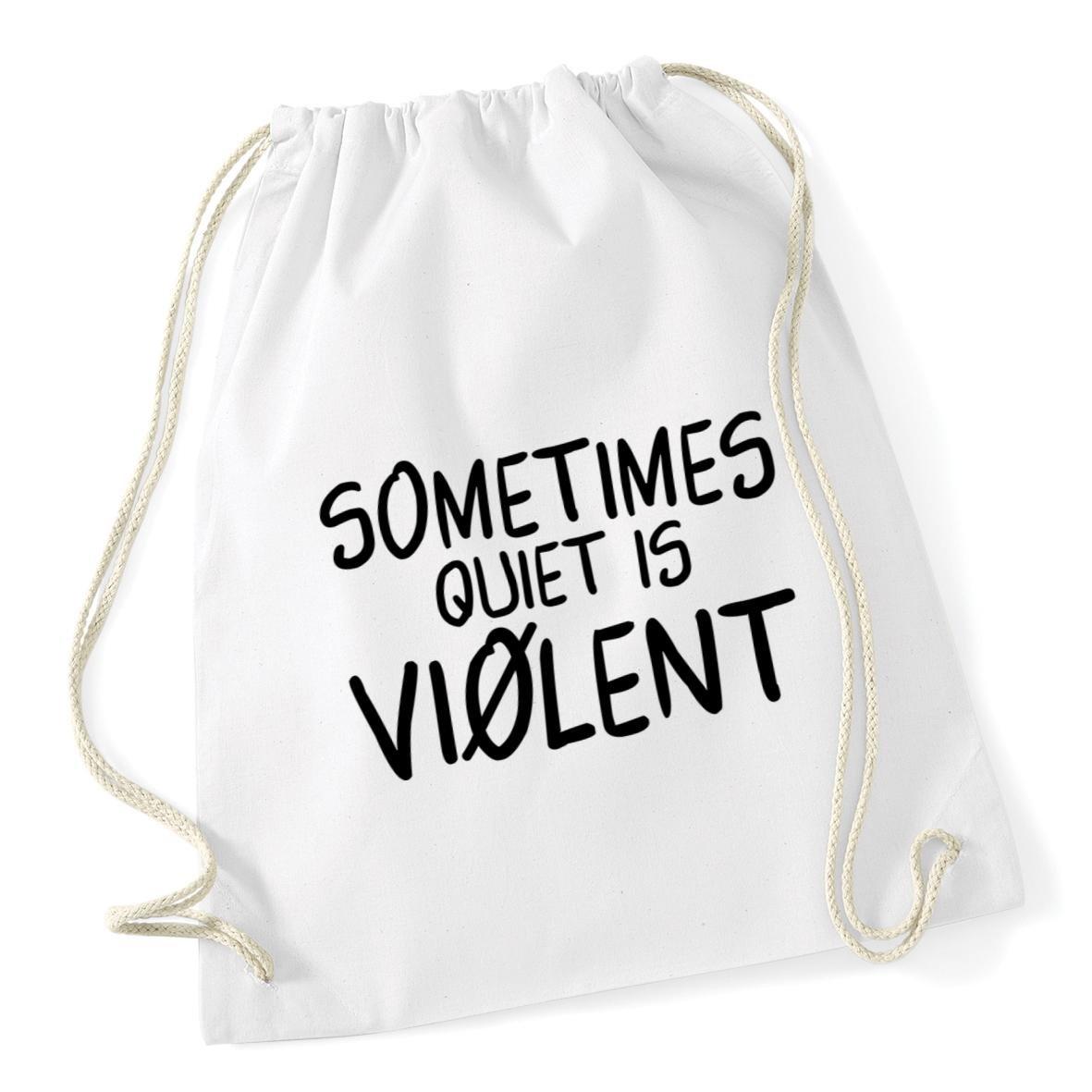 HippoWarehouse Sometimes quiet is violent Drawstring Cotton School Gym Kid Bag Sack 37cm x 46cm, 12 litres