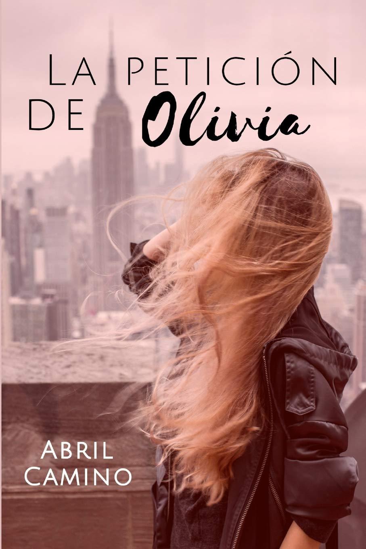 La petición de Olivia: Amazon.es: Camino, Abril: Libros