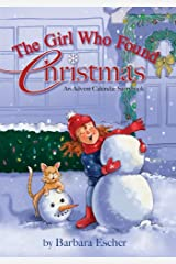 The Girl Who Found Christmas: An Advent Calendar Storybook Hardcover