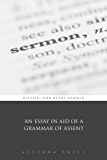 An Essay in Aid of a Grammar of Assent (Illustrated)
