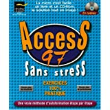 ACCESS 97 SANS STRESS. Avec un CD-ROM