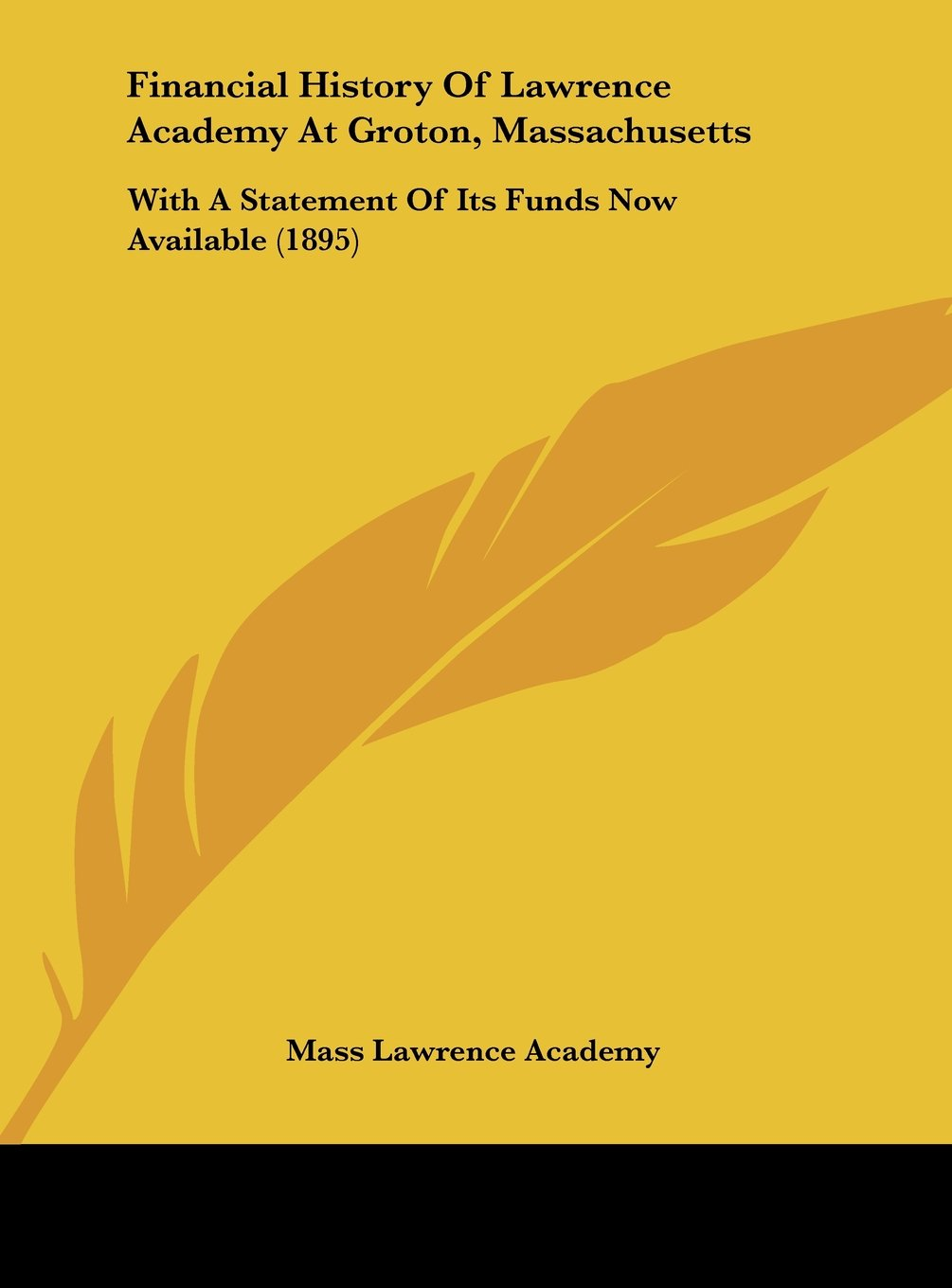 Read Online Financial History Of Lawrence Academy At Groton, Massachusetts: With A Statement Of Its Funds Now Available (1895) pdf epub