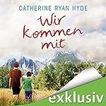 Wir kommen mit   Catherine Ryan Hyde