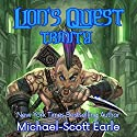 Lion's Quest: Trinity Audiobook by Michael-Scott Earle Narrated by Joshua Story
