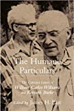 The Humane Particulars: The Collected Letters of William Carlos Williams and Kenneth Burke (Studies in Rhetoric/Communication) offers
