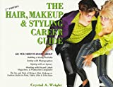 The Hair Make-Up and Styling Career Guide, Crystal A. Wright, 0964157217