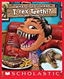 What If You Had T. Rex Teeth?: And Other Dinosaur Parts (What If You Had... ?)