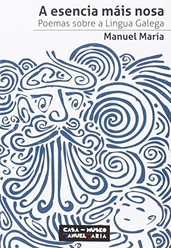 A esencia mais nosa: Poemas sobre a lingua galega
