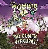 ¡los Zombis No Comen Verduras! (Spanish Edition)