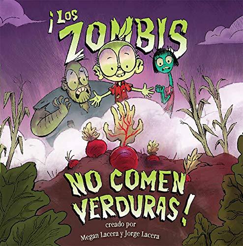 Eat Veggies - Los Zombis No Comen Verduras! (Spanish Edition)